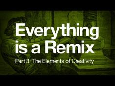 Everything is a Remix Part 3: The Elements of Creativity. Video by Kirby Ferguson.