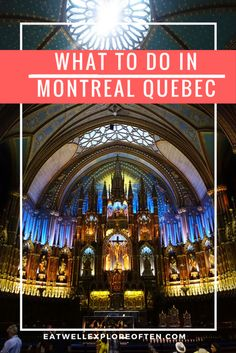 What to do in Montreal Quebec, Weekend in Montreal Quebec, Best Things to Do in Montreal Quebec