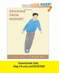 Drawing From Memory (9780545176866) Allen Say , ISBN-10: 0545176867  , ISBN-13: 978-0545176866 ,  , tutorials , pdf , ebook , torrent , downloads , rapidshare , filesonic , hotfile , megaupload , fileserve