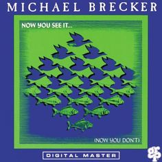 Now You See It ... (Now You Don't) by Michael Brecker | Format: MP3 Music, http://www.amazon.com/dp/B000V6AE0O/ref=cm_sw_r_pi_dp_tK-lrb050Y1V5
