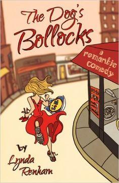 The Dog's BoIIocks (Comedy Romance) eBook: Lynda Renham: Amazon.co.uk: Kindle Store
