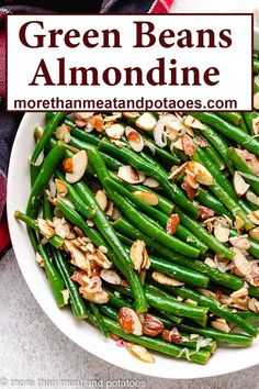 A simple green beans almondine recipe made with fresh green beans, minced garlic, sliced almonds, and fresh squeezed lemon juice. #morethanmeatandpotatoes