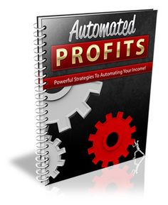 Automated Profits: Powerful Strategies To Automating Your Income!     Discover the winning formula for creating highly responsive, profitable mailing lists instantly! Set the wheels in motion with a turbo charged profit plan guaranteed to work for EVERY niche!