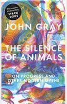 The Silence of Animals by John Gray Hardback