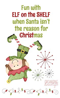 LOVE this tradition they do with the elf that revolves around JESUS and not Santa!