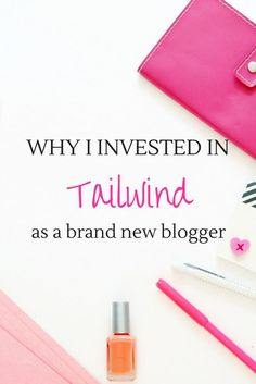 Why I invested in Tailwind as a brand new blogger!