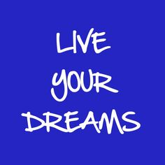 It is Your Birth Right to Live Your Dreams. #believe #freedom