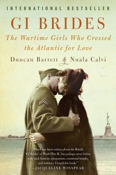 GI Brides, Duncan Barrett, Nuala Calvi, See the true stories of four women who crossed the Atlantic for love in this beautiful book! WWII lovers will definitely want to keep this one!