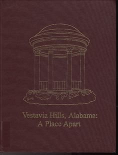 Vestavia Hills, Alabama : A Place Apart by Marvin Yeomans Whiting