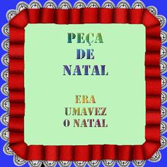 Natal: Tempo de Paz e Amor / A magia do Natal / Teatro de natal Drink Sleeves, Preschool, Teaching, Activities, Diana, Christmas, Peace And Love, Children's Books, Short Stories