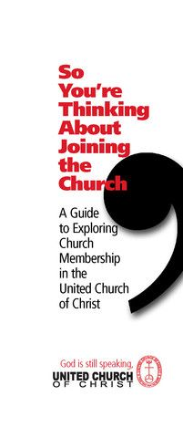 So You're Thinking About Joining the Church   A Guide to Exploring Church Membership in the United Church of Christ