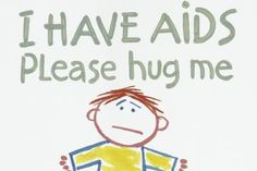 HIV AIDS doesn't spread by simply touching someone.. feel for the people who have AIDS .. come to www.SharingDard.com