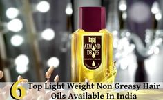 6 Top Light Weight Non Greasy Hair Oils Available In India