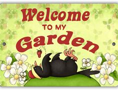 Welcome to my Garden Sign - Louise's Country Closet Chicken Diapers, Aluminum Signs, Garden Signs, Welcome, Making Out, High Gloss, Indoor Outdoor, Custom Design, Rust