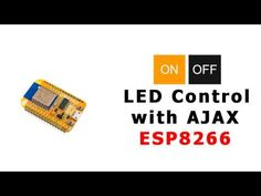 ESP8266 LED Control with AJAX without page refresing via WIFI - Javascript ESP8266 - YouTube