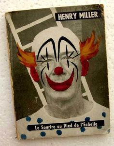 Le Souire au Pied de l'Echelle by Henry Miller. Corrêa, Paris, 1953. First edition.