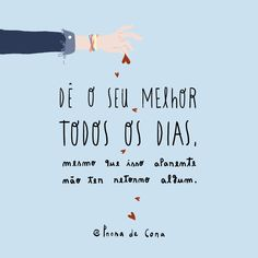 Dê o seu melhor Positive Mind, Positive Vibes, The Words, Cool Words, Motivational Phrases, Inspirational Quotes, Words Quotes, Sayings, Inspire Me