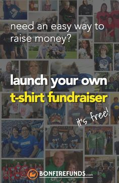 Here's an interesting and brilliant fundraising idea. It's Crowdfunding with Custom Tshirts! Definitely worth checking out: https://www.bonfirefunds.com/?ref=54b672de2cdcd