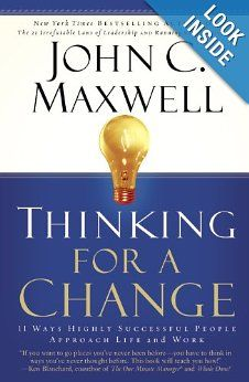 Thinking for a Change: 11 Ways Highly Successful People Approach Life andWork: John C. Maxwell: 9780446692885: Amazon.com: Books