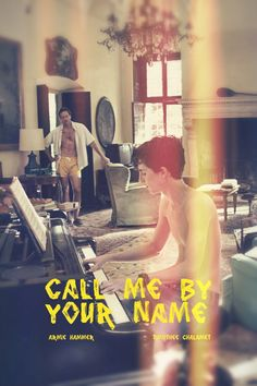 Call Me by Your Name 請以你的名字呼唤我 海報 導演:Luca Guadagnino 編劇:James Ivory / André Aciman