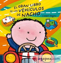 A Nacho le encantan los vehículos: los rápidos, como el camión de bomberos y el coche de policía, los lentos, como el tractor y el camión de basura... Y también aquellos que vemos más a menudo, como los coches o las motos. ( A partir  de 3 años )