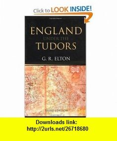 England Under the Tudors (9780415065337) G. R. Elton , ISBN-10: 041506533X  , ISBN-13: 978-0415065337 ,  , tutorials , pdf , ebook , torrent , downloads , rapidshare , filesonic , hotfile , megaupload , fileserve