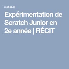 Expérimentation de Scratch Junior en 2e année | RÉCIT