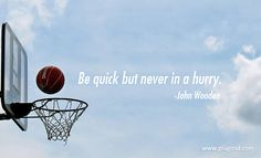 Wisdom from basketball great John Wooden. More motivational quotes to read and share on PluginID.com