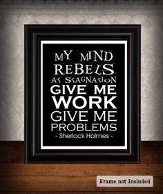Sherlock Holmes, Give Me Work, Arthur Conan Doyle, Graduation Gift, Book Lover Gift, Typography Art Print, Inspirational Quote, 8x10 on Etsy, $20.00