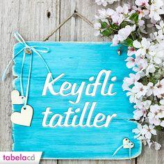 Herkese keyifli hafta sonu tatilleri dileriz...  #Cuma #HaftaSonu #Tatil #Keyif #Tabela