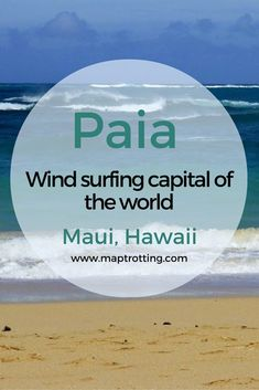 Paia, Wind Surfing Capital of the World, Maui, Hawaii