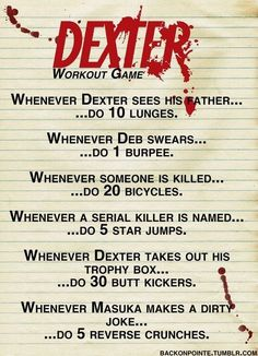 Dexter | 43 Workouts That Allow You To Watch An Ungodly Amount Of Television
