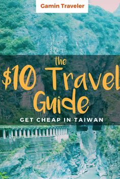Traveling Taiwan – The $10 Travel Guide