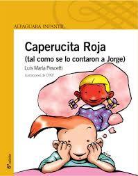 Caperucita Roja (tal como se la contaron a Jorge) versión de Luis M. Pescetti (1996). Libro álbum, iconografía influenciada por el comic.