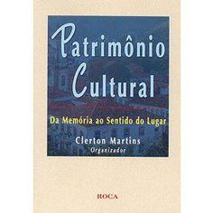Livro - Patrimônio Cultural: Da Memória ao Sentido do Lugar