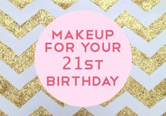 The Ultimate Beauty Look for Your 21st Birthday | College Gloss .... For when I FINALLY turn 21!
