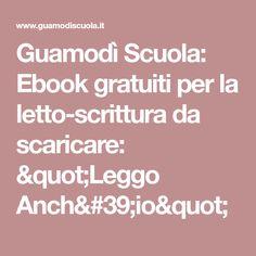 """Guamodì Scuola: Ebook gratuiti per la letto-scrittura da scaricare: """"Leggo Anch'io"""""""