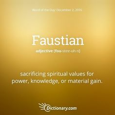 I would not want to Faustian