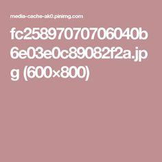 fc25897070706040b6e03e0c89082f2a.jpg (600×800)