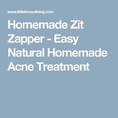Homemade Zit Zapper - Easy Natural Homemade Acne Treatment