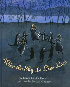 When The Sky Is Like Lace by Elinor Lander Horwitz & Barbara Cooney
