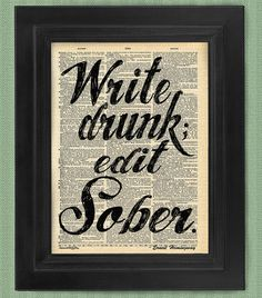 Write Drunk Edit Sober Cite Ernest Hemingway on Antique Dictionary Page, art print, Wall Decor, Wall Art Mixed Media Collage