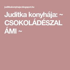 Juditka konyhája: ~ CSOKOLÁDÉSZALÁMI ~