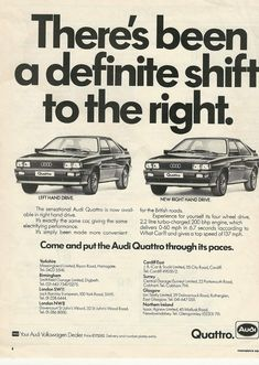 Audi Quattro, U.K. advert for the first RHD cars from July '82. Interesting there were only 17 cars built to this specification. The factory closed down in August for the summer break and a revised car was launched in September for the '83 model year