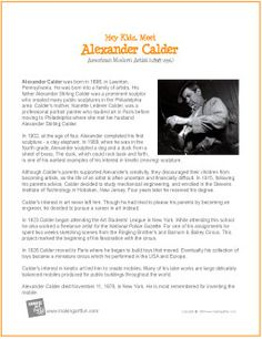 Alexander Calder 1898 1976 is an American artist sculptor and toy maker. His artistic ability showed itself when he was just four years old when he completed a clay sculptor of an ele Alexander Calder, Art History Lessons, Art Lessons, Art Handouts, Art Worksheets, Free Lesson Plans, Artist Biography, Art Curriculum, Learn Art