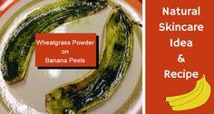 Wheatgrass Banana Rejuvenating Skin Recipe