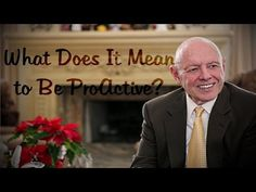 Stephen Covey - What Does It Mean To Be ProActive - YouTube