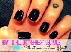 How to fill or refresh gel nails without soaking them off first!
