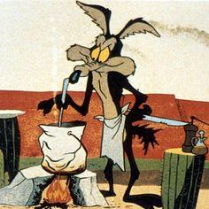 Wile E. Coyote - hey hey good look'n...whatcha got cook'n... ;-)