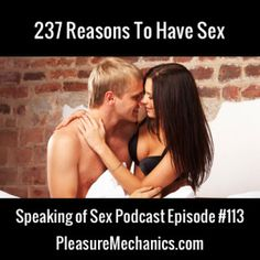 237 Reasons To Have Sex: What Is Yours? Free Podcast Episode